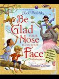 Be Glad Your Nose Is on Your Face: And Other Poems [With CD]