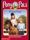 He's My Pony (Pony Pals No. 32)