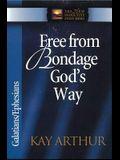 Free from Bondage God's Way: Galatians/Ephesians
