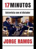17 Minutos: Entrevista Con El Dictador / 17 Minutes. an Interview with the Dicta Tor