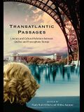 Transatlantic Passages: Literary and Cultural Relations Between Quebec and Francophone Europe