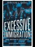 Excessive Immigration: And Britain's Colourful Dystopian Sunset
