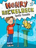 Henry Heckelbeck Spells Trouble, Volume 4