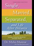 Single, Married, Separated, and Life After Divorce (Expanded)