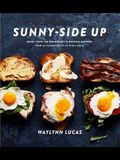 Sunny-Side Up: More Than 100 Breakfast & Brunch Recipes from the Essential Egg to the Perfect Pastry: A Cookbook