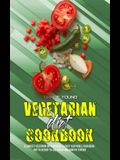 Vegetarian Diet Cookbook: A Complete Vegetarian Diet Cookbook To Enjoy Your Meals, from Breakfast to Dessert To Lose Weight And Burn Fat Forever