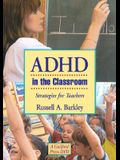 ADHD in the Classroom: Strategies for Teachers