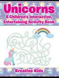 Unicorns: A Children's Interactive, Entertaining Activity Book
