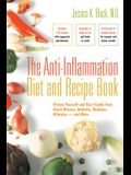 The Anti-Inflammation Diet and Recipe Book: Protect Yourself and Your Family from Heart Disease, Arthritis, Diabetes, Allergies - And More