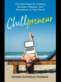 Chillpreneur: The New Rules for Creating Success, Freedom, and Abundance on Your Terms