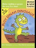 Busy Dinah Dinosaur: Brand New Readers