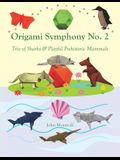 Origami Symphony No. 2: Trio of Sharks & Playful Prehistoric Mammals