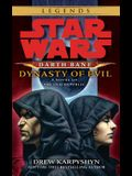 Dynasty of Evil: Star Wars Legends (Darth Bane): A Novel of the Old Republic