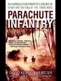 Parachute Infantry: An American Paratrooper's Memoir of D-Day and the Fall of the Third Reich