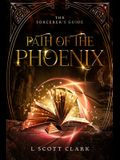 Path of the Phoenix: The Sorcerer's Guide