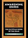 Awakening Osiris: The Egyptian Book of the Dead
