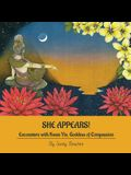 She Appears! Encounters with Kwan Yin, Goddess of Compassion