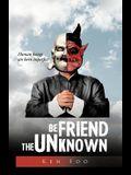 Befriend the Unknown