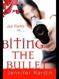 Biting the Bullet: A Jaz Parks Novel