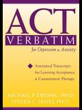 ACT Verbatim for Depression & Anxiety: Annotated Transcripts for Learning Acceptance and Commitment Therapy