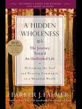 A Hidden Wholeness: The Journey Toward an Undivided Life [With DVD]