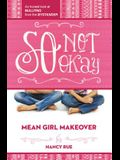 So Not Okay: An Honest Look at Bullying from the Bystander