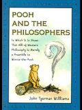 Pooh and the Philosophers: In Which It Is Shown That All Western Philos Is Merely Preamble Winnie Pooh