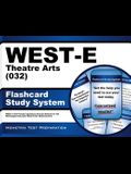 West-E Theatre Arts (032) Flashcard Study System: West-E Test Practice Questions & Exam Review for the Washington Educator Skills Tests-Endorsements