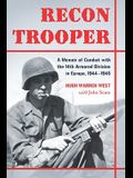 Recon Trooper: A Memoir of Combat with the 14th Armored Division in Europe, 1944-1945