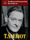 Reading and Interpreting the Works of T.S. Eliot