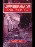 Communitarianism and Its Critics