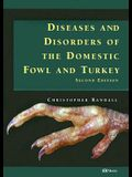 Diseases and Disorders of the Domestic Fowl and Turkey
