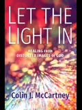 Let the Light in: Healing from Distorted Images of God