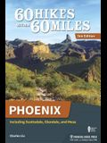 60 Hikes Within 60 Miles: Phoenix: Including Scottsdale, Glendale, and Mesa