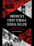 America's First Female Serial Killer: Jane Toppan and the Making of a Monster (Mind of a Serial Killer, True Crime, Women's Studies History, Irish Ame