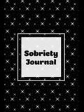 Sobriety Journal: Addiction Recovery Notebook, Guided Daily Diary For Practical Reflection, Writing Thoughts, Gifts, Celebrate Being Sob