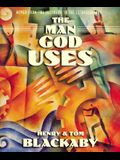 The Man God Uses: Moved from the Ordinary to the Extraordinary (Member Book)