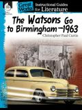 The Watsons Go to Birmingham-1963: An Instructional Guide for Literature: An Instructional Guide for Literature