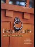 Living the Good Life Together - Hospitality Planning Kit: Risking Welcome