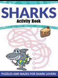 Sharks Activity Book: Puzzles and Mazes for Shark Lovers