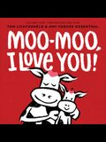 Moo Moo, I Love You