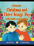 Celebrate Christmas and Three Kings' Day with Pablo and Carlitos (Cuentos Para Celebrar / Stories to Celebrate) English Edition