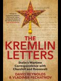 The Kremlin Letters: Stalin's Wartime Correspondence with Churchill and Roosevelt