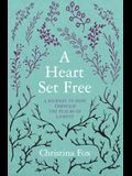 A A Heart Set Free: A Journey to Hope Through the Psalms of Lament