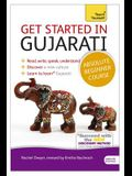 Get Started in Gujarati Absolute Beginner Course: The Essential Introduction to Reading, Writing, Speaking and Understanding a New Language