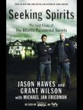 Seeking Spirits: The Lost Cases of the Atlantic Paranormal Society