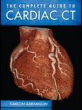 The Complete Guide to Cardiac CT