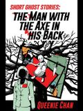 Short Ghost Stories: The Man with the Axe in his Back