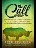 The Call: The Strategic Plan That Empowered San Diego Zoo Global to Lead the Fight Against Extinction.