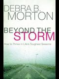 Beyond the Storm: How to Thrive in Life's Toughest Seasons